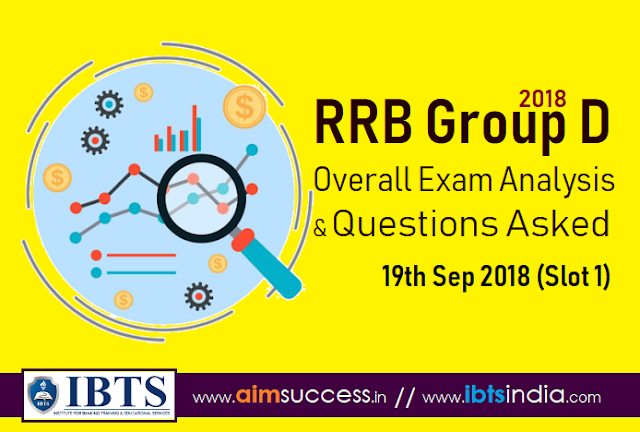 RRB Group D Exam Analysis 19th Sep 2018 & Questions Asked (Slot 1)