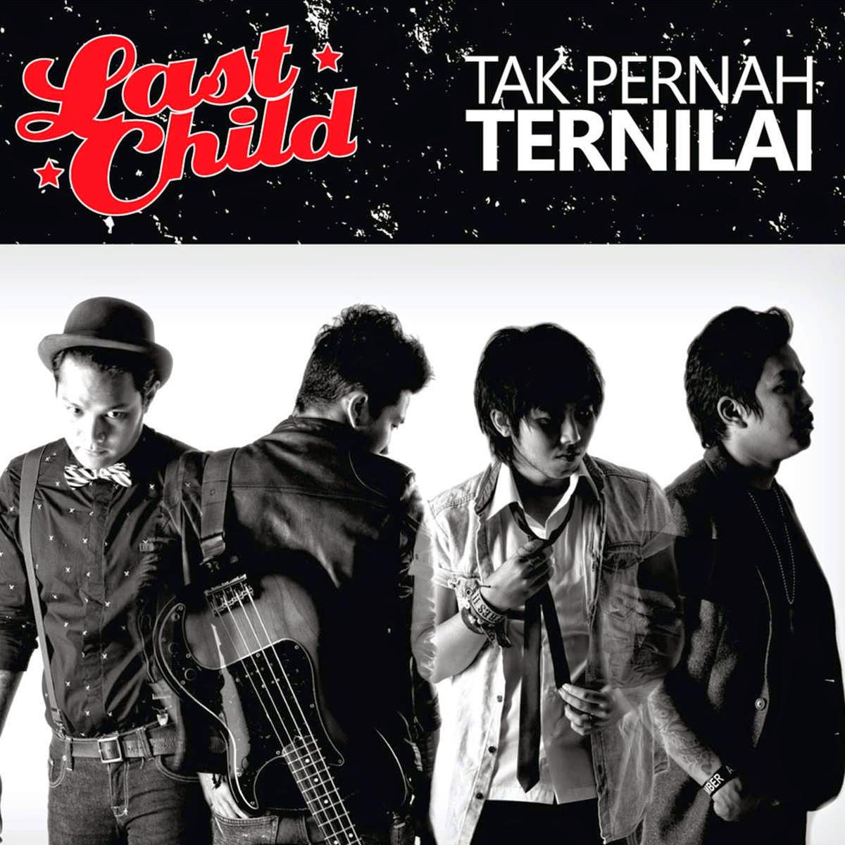 Lirik Lagu Tak Pernah Ternilai-Last Child