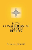 How Consciousness Creates Reality