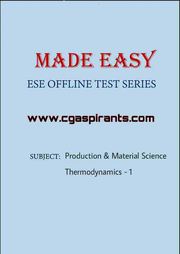 ESE Made Easy test series 2018 Production engg, material science, Thermodynamics,RAC