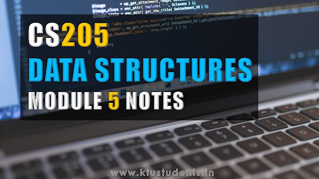 CS205 Data Structures  Fifth Module Full Note