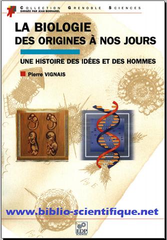 Livre : La biologie, des origines à nos jours - Une histoire des idées et des hommes