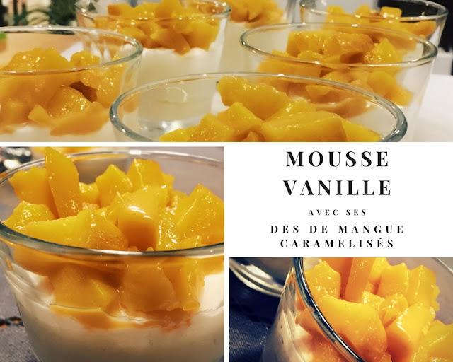 mousse vanille dès a la mangue