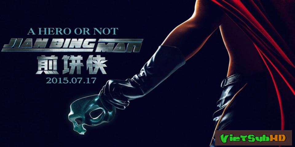 Phim Siêu nhân bánh rán VietSub HD | Jian Bing Man 2015