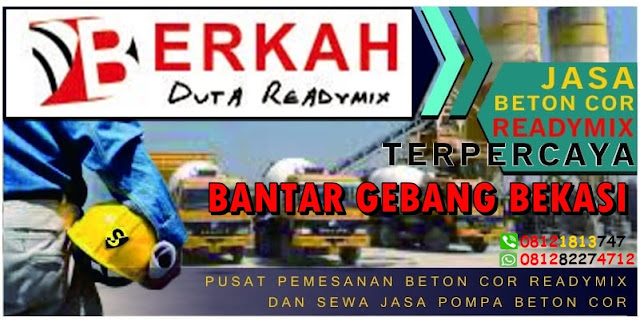 HARGA READYMIX BANTAR GEBANG BEKASI MURAH