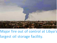 http://sciencythoughts.blogspot.co.uk/2014/07/major-fire-out-of-control-at-libyas.html