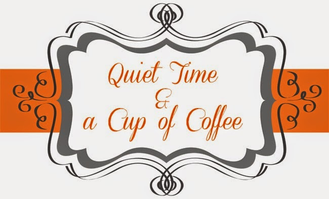 Quiet Time & a Cup of Coffee