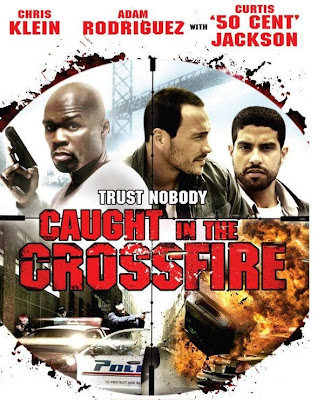 Poster Of Caught in the Crossfire (2010) Full Movie Hindi Dubbed Free Download Watch Online At worldfree4u.com