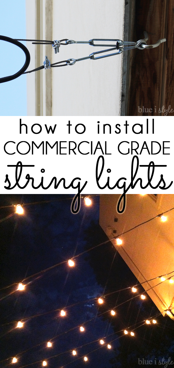 outdoor style} How to Hang Commercial Grade String Lights Blue i - free statement forms
