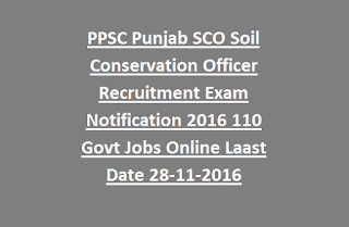 PPSC Punjab SCO Soil Conservation Officer Recruitment Exam Notification 2016 110 Govt Jobs Online Last Date 28-11-2016