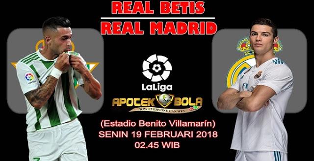 Prediksi Real Betis vs Real Madrid 19 Februari 2018