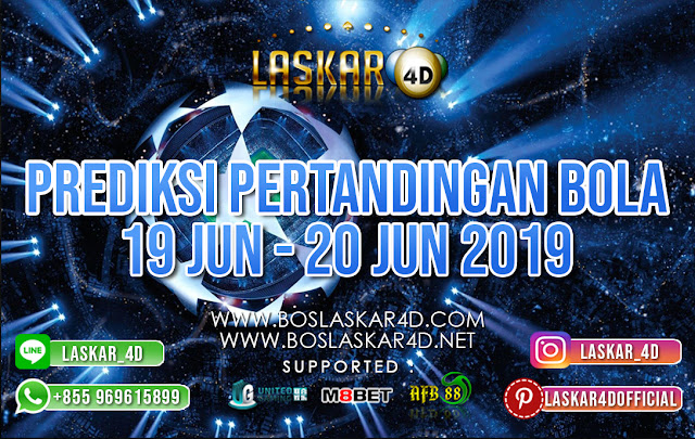 PREDIKSI PERTANDINGAN BOLA TANGGAL 19 – 20 JUNI 2019