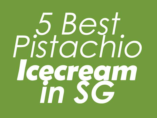 FIVE Best Pistachio Icecream in Singapore!