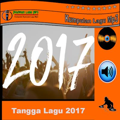 Tangga Lagu Terbaru 2017
