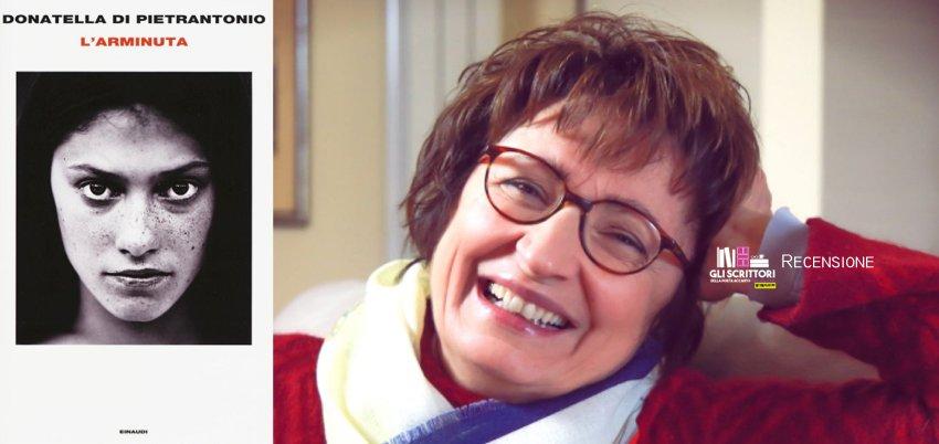 L'Arminuta, di Donatella Di Pietrantonio - Recensione, Libri, Scrittori della porta accanto