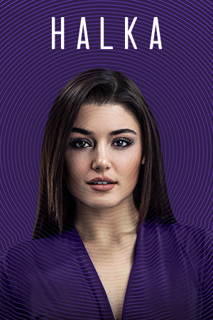 Turkish Series : HALKA | Turkish Series Synopsis