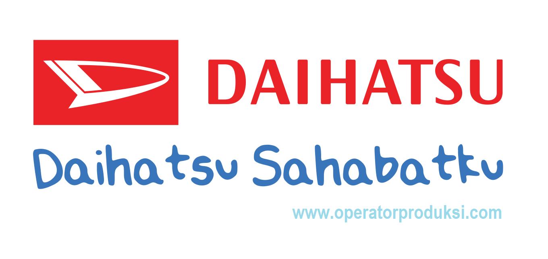 Lowongan Terbaru PT Astra Daihatsu Motor ( ADM ) Bulan Agustus 2018 Untuk Operator Produksi