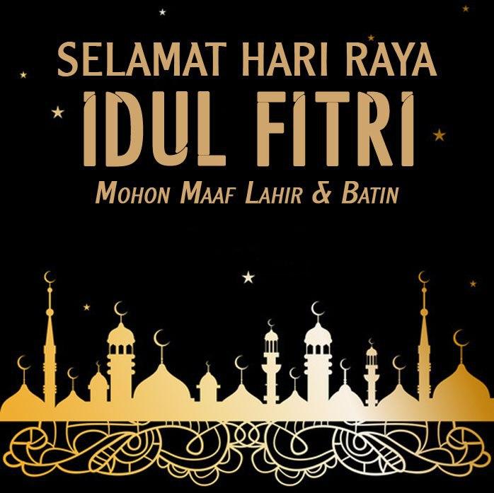 Selamat Hari Raya Idul Fitri: Selamat Hari Raya Idul Fitri 1 Syawal 1438 H
