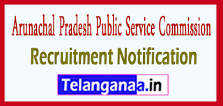 Arunachal Pradesh Public Service Commission APPSC Recruitment Notification 2017 Last Date 22-06-2017