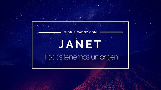 Significado y origen del Nombre Janet ¿Que Significa?
