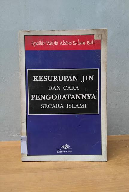 KESURUPAN JIN DAN CARA PENGOBATANNYA SECARA ISLAMI, Syaikh Wahid Abdus Salam Bali