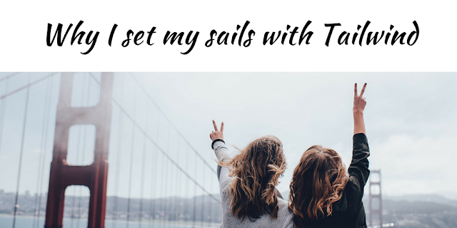 Why I set my sails with Tailwind.