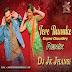 Tere Thumke (Nanu Ki Jaanu) - Remix - JK Production