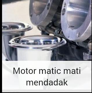 Motor matic mati mendadak