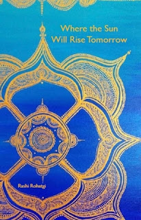 Book Review and GIVEAWAY: Where the Sun Will Rise Tomorrow, by Rashi Rohatgi {2 winners, ends 4/9}