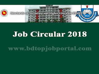 Directorate of Secondary and Higher Education Job Circular 2018