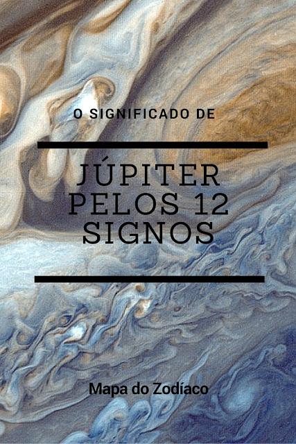 o significado de júpiter pelos 12 signos do zodíaco