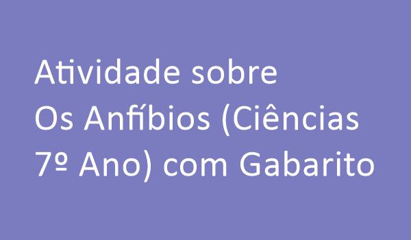 atividade-sobre-os-anfibios-ciencias-7-ano-com-gabarito