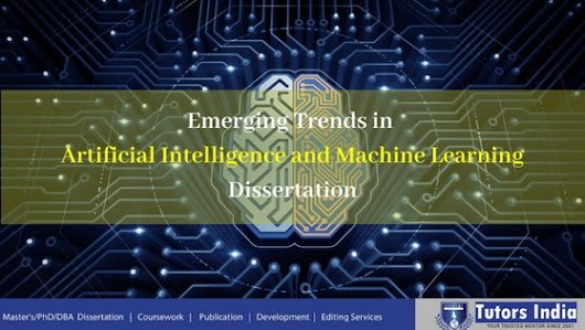 Emerging Trends in Artificial Intelligence and Machine Learning Dissertation