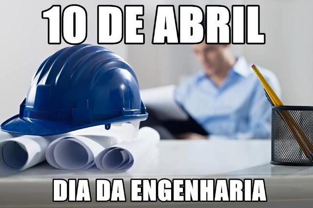 10 de abril - Dia da Engenharia