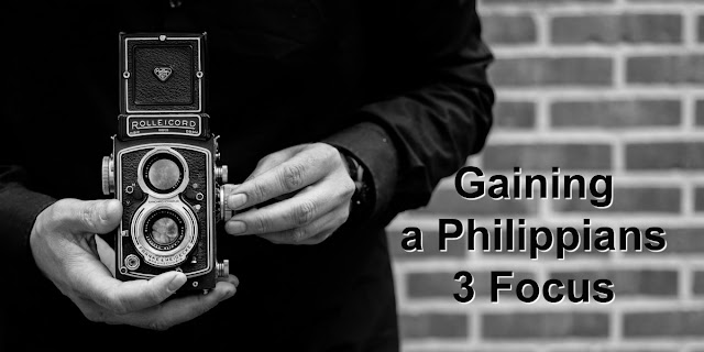 The importance of a Philippians 3 Focus