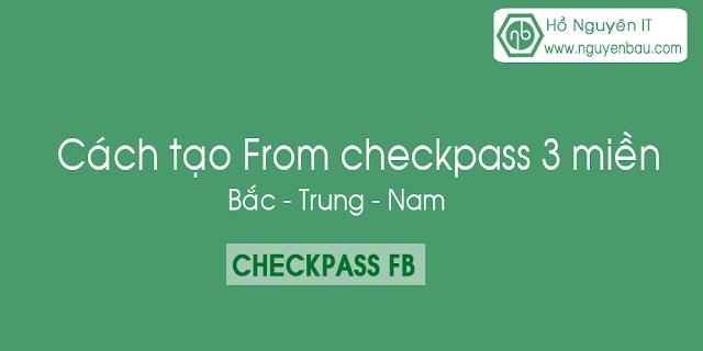Cách tạo from checkpass 3 miền (Bắc - Trung - Nam)