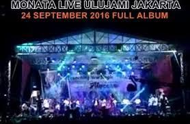 Download Lagu Monata Live Ulujami Jakarta Terbaru Full Album mp3