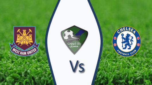 مشاهدة مباراة تشيلسي ووست هام يونايتد بث مباشر بتاريخ 08-04-2019 الدوري الانجليزي