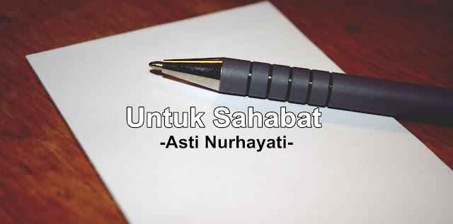 Untuk Sahabat - Asti Nurhayati | Puisi #Quotes