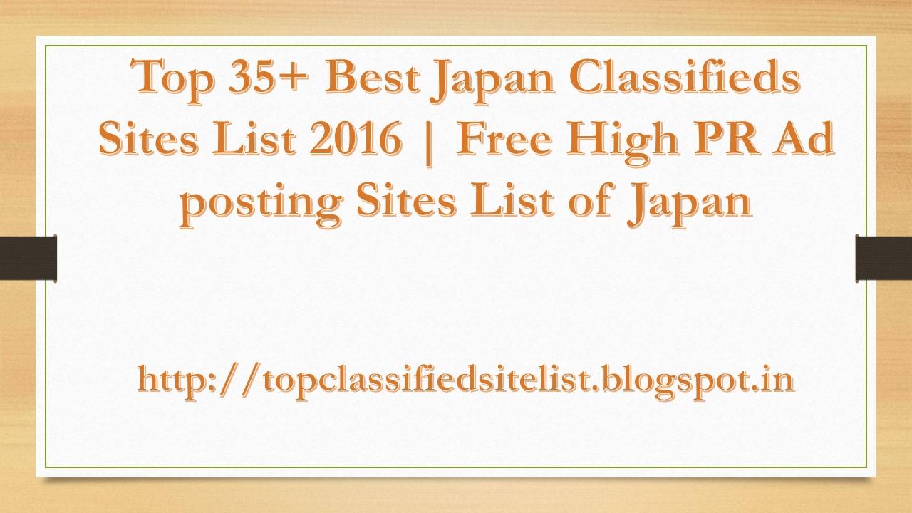 Top 35+ Free Japan Classified Sites List 2018 | 50 Best Post Free