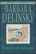 A Traves De Mis Ojos  – Barbara Delinsky
