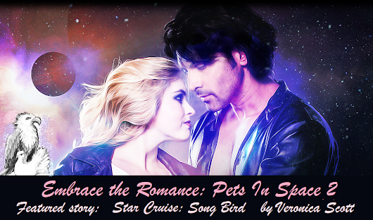 Embrace the Romance: Pet's In Space featuring Star Cruise: Song Bird by Veronica Scott
