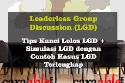 12 Tips Kunci Lolos Leaderless Group Discussion (LGD) + Simulasi Contoh Kasus LGD