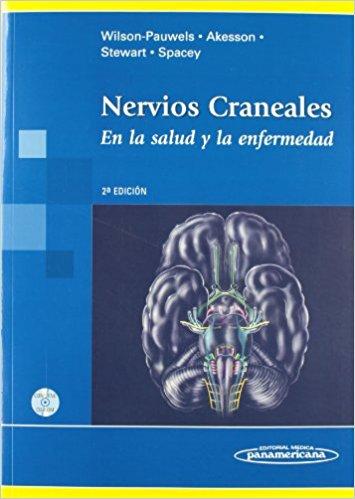 Nervios craneales: En la salud y la enfermedad, 2da Edición – Wilson-Pauwels, Akesson, Stewart y Spacey