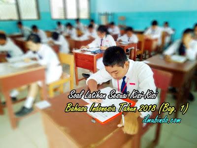 Soal Latihan dan Kunci Jawaban Kisi-Kisi UN Bahasa Indonesia Tahun 2018 (Bag. 1)