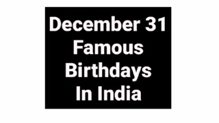 December 31 famous birthdays in India Indian celebrity Bollywood