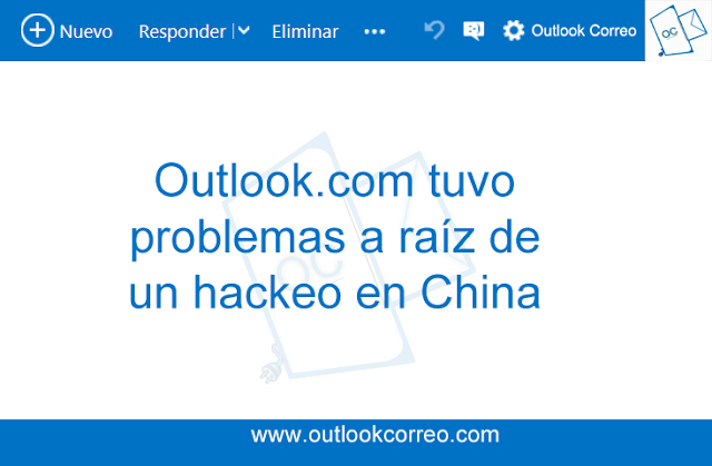 Outlook.com tuvo problemas a raíz de un hackeo en China