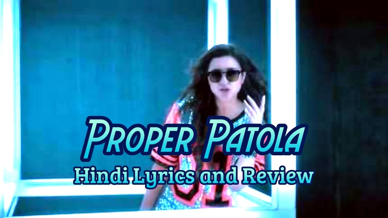 Proper-Patola-Lyrics-and-review-in-Hindi-from-Namastey-England-lyrics