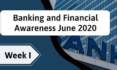 Banking and Financial Awareness June 2020: Week I