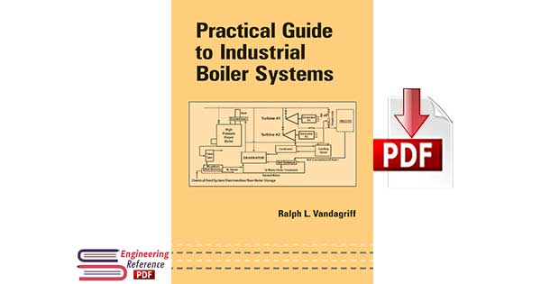 Practical Guide to Industrial Boiler Systems by Ralph L. Vandagriff pdf free Download